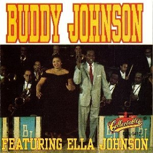 Buddy Johnson & Ella Johnson