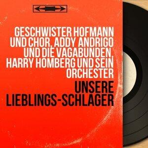 Geschwister Hofmann und Chor, Addy Andrigo und die Vagabunden, Harry Homberg und sein Orchester 歌手頭像