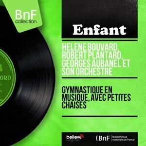 Hélène Bouvard, Robert Plantard, Georges Aubanel et son orchestre 歌手頭像