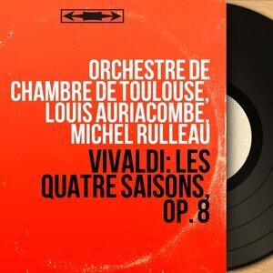 Orchestre de chambre de Toulouse, Louis Auriacombe, Michel Rulleau アーティスト写真
