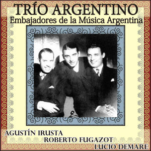 Agustín Irusta, Roberto Fugazot y Lucio Demare 歌手頭像