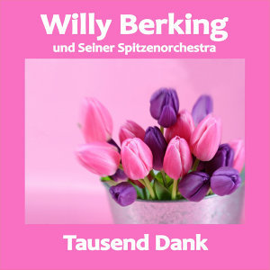 Willy Berking und Seiner Spitzenorchastra アーティスト写真