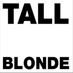 Tall Blonde 歌手頭像