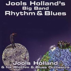 Jools Holland & His Rhythm And Blues Orchestra (裘斯荷蘭節奏藍調管絃樂團)