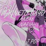 Magneto Dayo, akb48, Nariah
