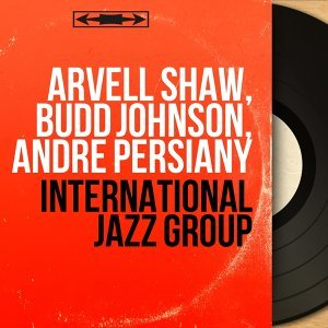 Arvell Shaw, Budd Johnson, André Persiany アーティスト写真