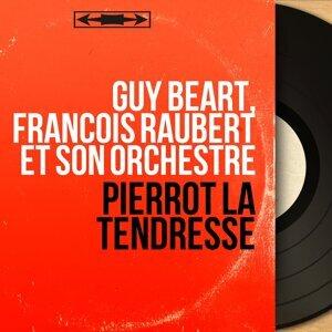Guy Béart, François Raubert et son orchestre 歌手頭像