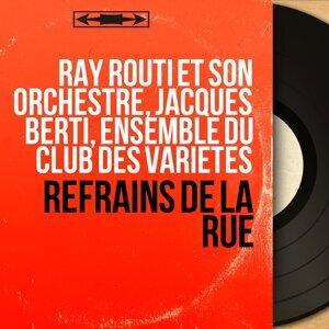 Ray Routi et son orchestre, Jacques Berti, Ensemble du Club des Variétés アーティスト写真