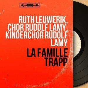 Ruth Leuwerik, Chor Rudolf Lamy, Kinderchor Rudolf Lamy 歌手頭像