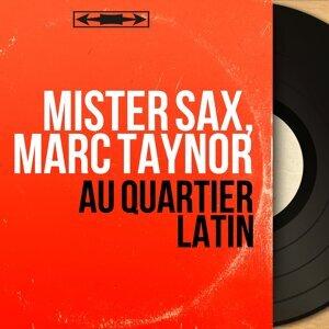 Mister Sax, Marc Taynor アーティスト写真