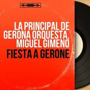 La Principal de Gerona Orquesta, Miguel Gimeno 歌手頭像