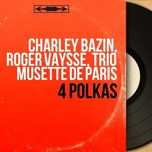 Charley Bazin, Roger Vaysse, Trio musette de Paris アーティスト写真