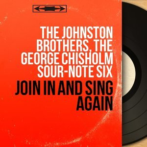 The Johnston Brothers, The George Chisholm Sour-Note Six 歌手頭像
