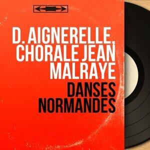 D. Aignerelle, Chorale Jean Malraye 歌手頭像