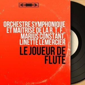 Orchestre Symphonique et Maîtrise de la R. T. F., Marius Constant, Linette Lemercier アーティスト写真