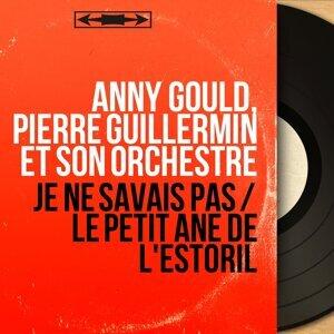 Anny Gould, Pierre Guillermin et son orchestre 歌手頭像