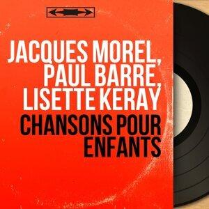 Jacques Morel, Paul Barré, Lisette Kéray 歌手頭像