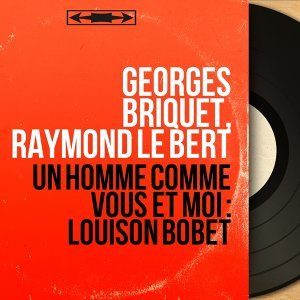 Georges Briquet, Raymond Le Bert アーティスト写真