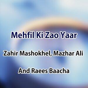 Zahir Mashokhel, Raees Baacha, Mazhar Ali 歌手頭像