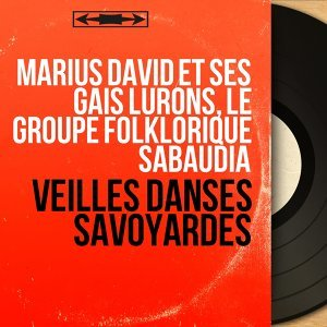 Marius David et ses gais lurons, Le groupe folklorique Sabaudia アーティスト写真