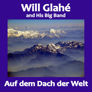 Will Glahé and His Big Band 歌手頭像