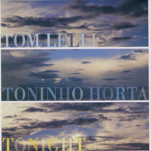 Tom Lellis & Toninho Horta 歌手頭像