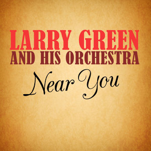 Larry Green & His Orchestra 歌手頭像