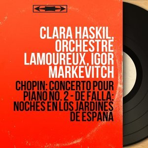 Clara Haskil, Orchestre Lamoureux, Igor Markevitch 歌手頭像