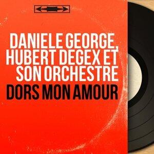 Danièle George, Hubert Degex et son orchestre 歌手頭像