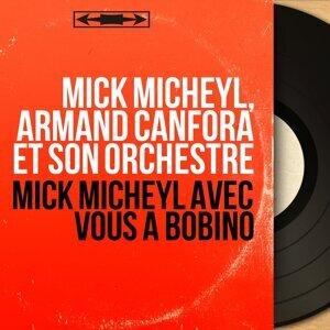Mick Micheyl, Armand Canfora et son orchestre 歌手頭像