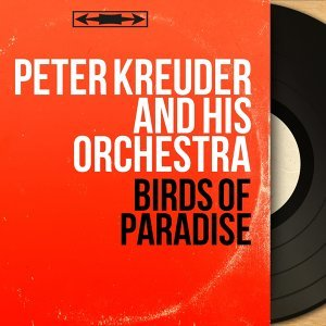 Peter Kreuder and His Orchestra 歌手頭像
