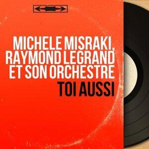 Michèle Misraki, Raymond Legrand et son orchestre 歌手頭像