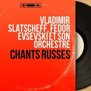 Vladimir Slatscheff, Fédor Evsevski et son orchestre 歌手頭像