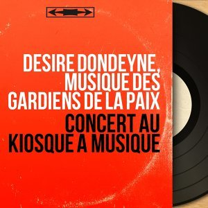 Désiré Dondeyne, Musique des gardiens de la paix アーティスト写真
