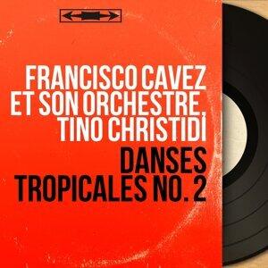 Francisco Cavez et son orchestre, Tino Christidi アーティスト写真