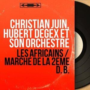 Christian Juin, Hubert Degex et son orchestre 歌手頭像