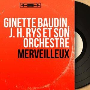 Ginette Baudin, J. H. Rys et son orchestre 歌手頭像