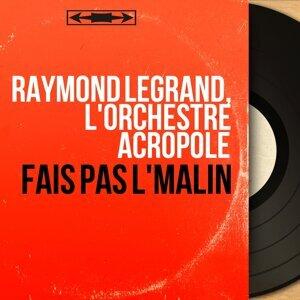 Raymond Legrand, L'orchestre Acropole 歌手頭像