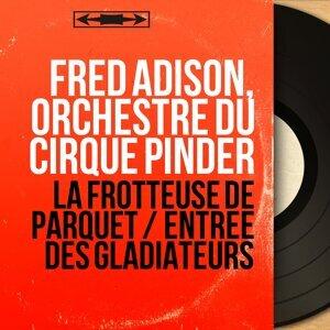 Fred Adison, Orchestre du Cirque Pinder 歌手頭像