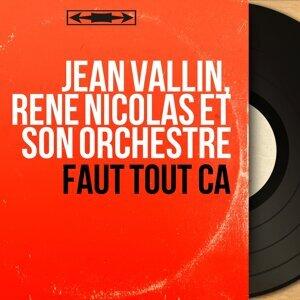 Jean Vallin, René Nicolas et son orchestre 歌手頭像
