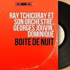 Ray Tchicoray et son orchestre, Georges Jouvin, Dominique 歌手頭像