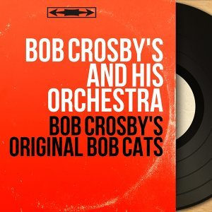 Bob Crosby's and His Orchestra アーティスト写真