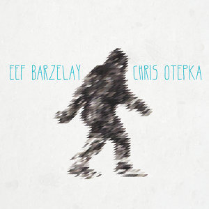 Eef Barzelay & Chris Otepka アーティスト写真