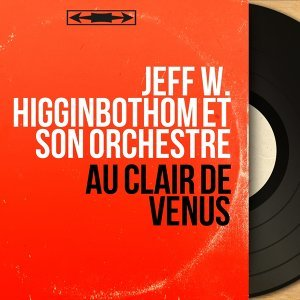 Jeff W. Higginbothom et son orchestre 歌手頭像