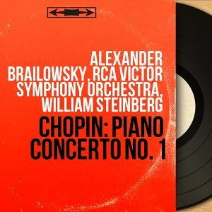 Alexander Brailowsky, RCA Victor Symphony Orchestra, William Steinberg 歌手頭像