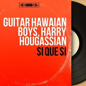 Guitar Hawaian Boys, Harry Hougassian アーティスト写真