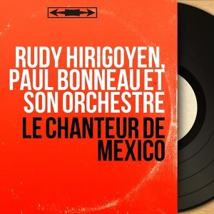 Rudy Hirigoyen, Paul Bonneau et son orchestre 歌手頭像
