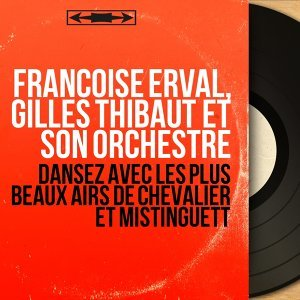 Françoise Erval, Gilles Thibaut et son orchestre 歌手頭像