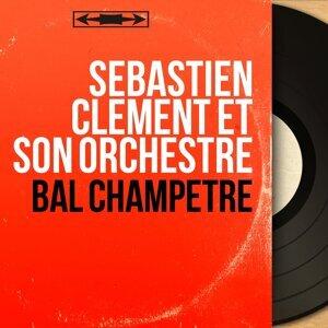 Sébastien Clément et son orchestre 歌手頭像