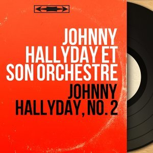 Johnny Hallyday et son orchestre 歌手頭像